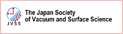The Japan Society of Vacuum and Surface Science