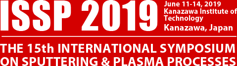 ISSP2019: The 15th International Symposium on Sputtering and Plasma Processes
